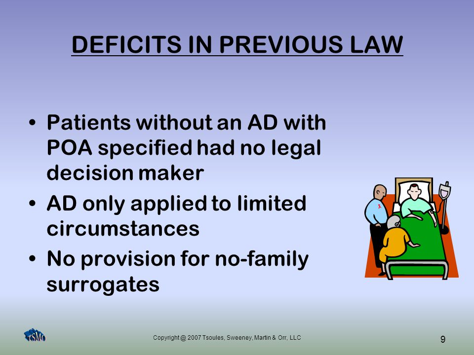 Copyright @ 2007 Tsoules, Sweeney, Martin & Orr, LLC 30 IMMUNITY & GOOD FAITH The Act includes protections for physicians and other health care providers, in recognition that they cannot be expected to research the validity of advance directives presented to them.