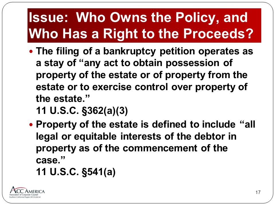 17 Issue: Who Owns the Policy, and Who Has a Right to the Proceeds.