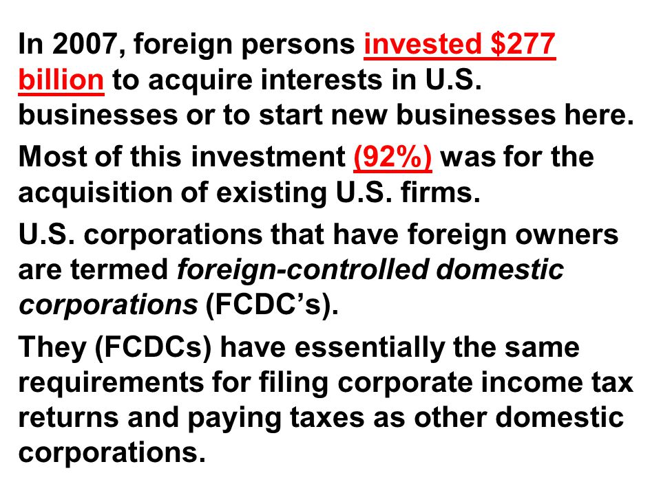 In 2007, foreign persons invested $277 billion to acquire interests in U.S.