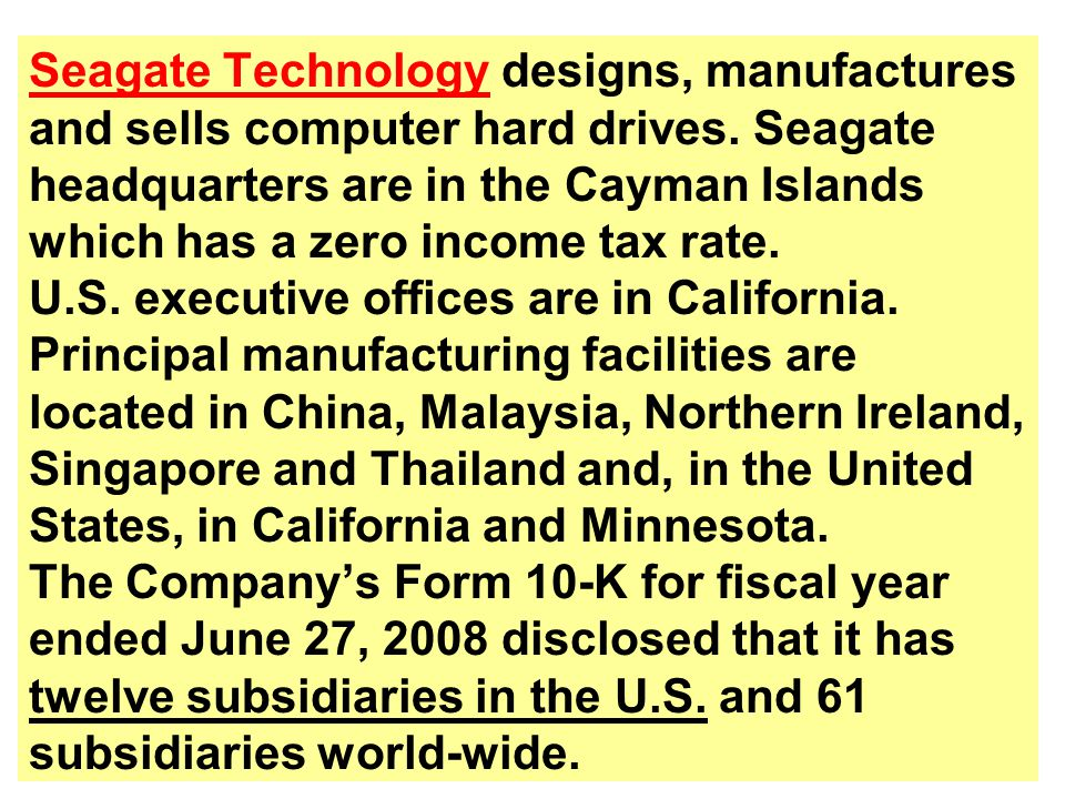 Seagate Technology designs, manufactures and sells computer hard drives.