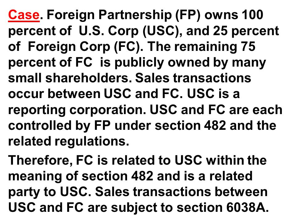 Case. Foreign Partnership (FP) owns 100 percent of U.S.