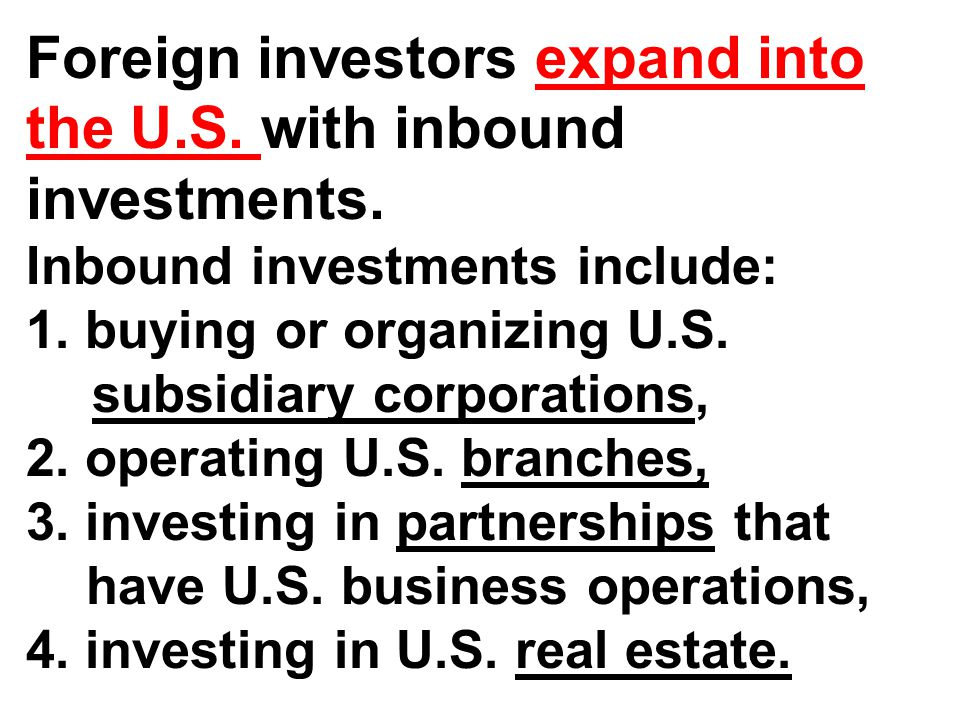 Foreign investors expand into the U.S. with inbound investments.