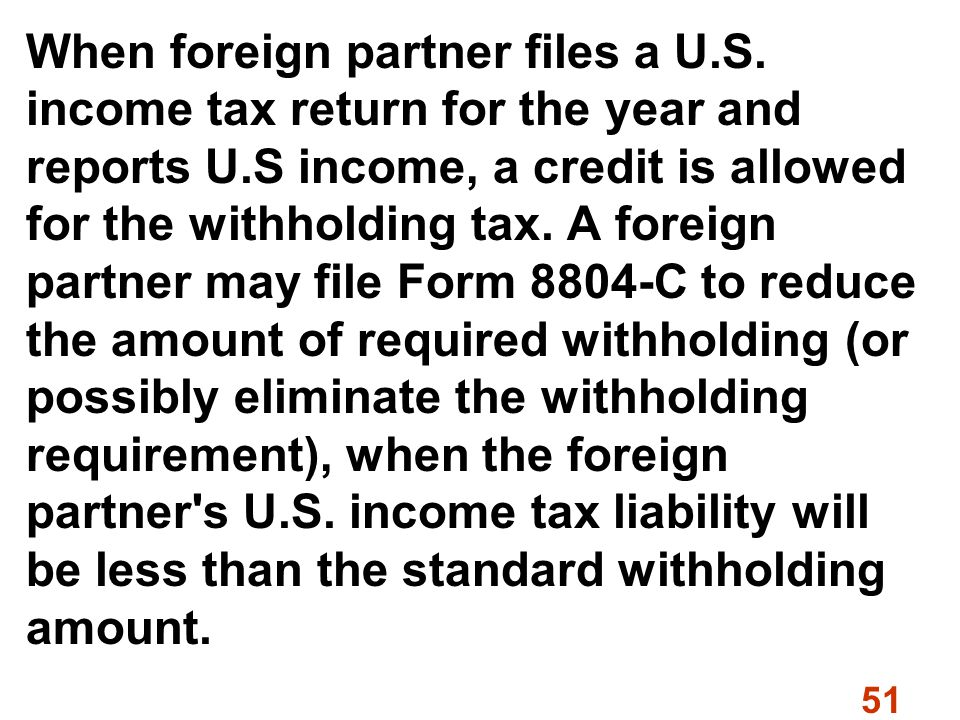51 When foreign partner files a U.S.