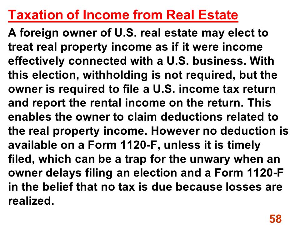 58 Taxation of Income from Real Estate A foreign owner of U.S.