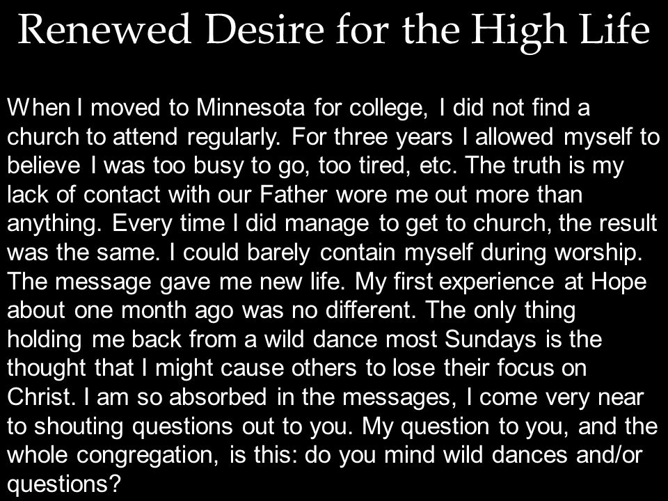 Renewed Desire for the High Life When I moved to Minnesota for college, I did not find a church to attend regularly.