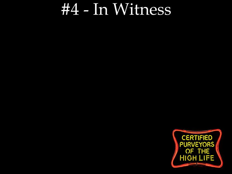 #4 - In Witness