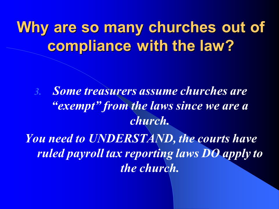 Why are so many churches out of compliance with the law.