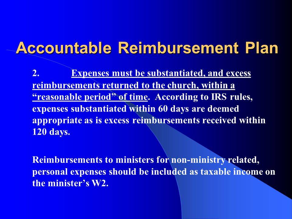 Accountable Reimbursement Plan I would expect the minister to turn in MOST receipts under $75 as well.
