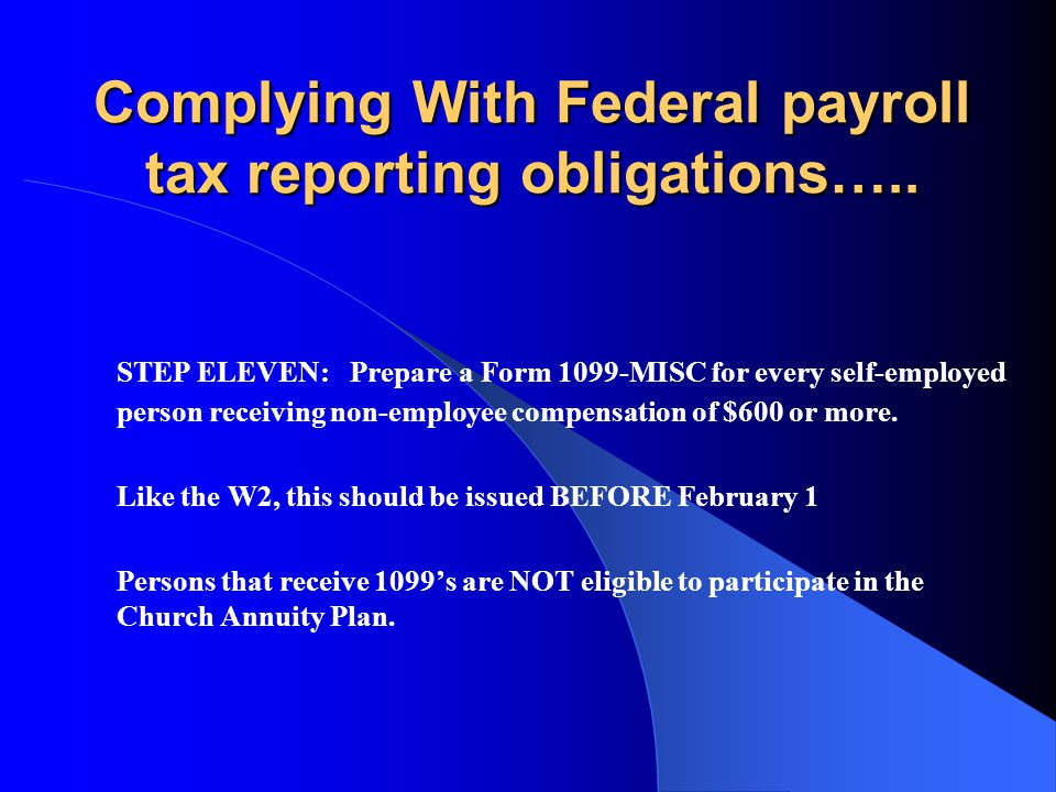Complying With Federal payroll tax reporting obligations…..