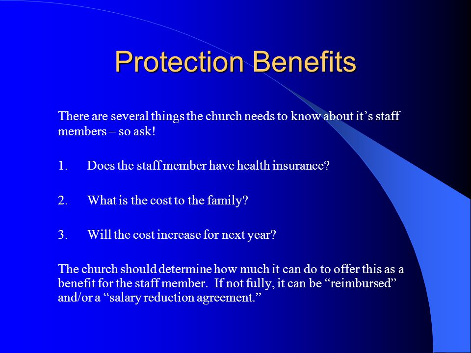 Protection Benefits The church should do all it can to protect the staff member and his/her family.