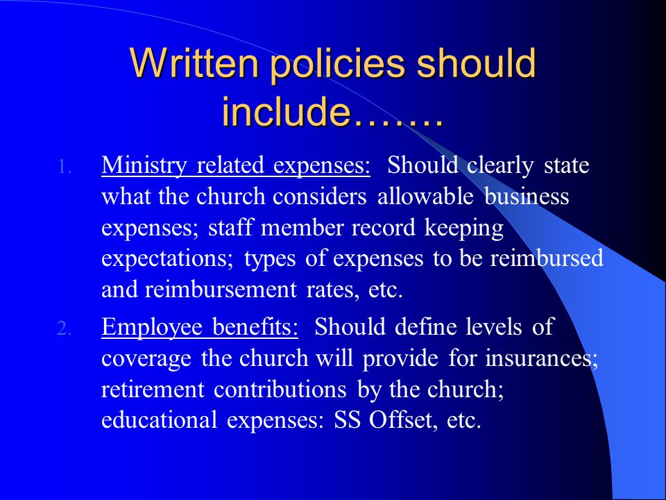STEP 2: Establish written financial support policies-------- Every church should do all it can to cut down on the potential for conflict in the church.