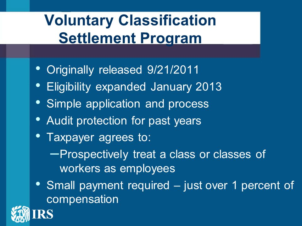 Originally released 9/21/2011 Eligibility expanded January 2013 Simple application and process Audit protection for past years Taxpayer agrees to: – P
