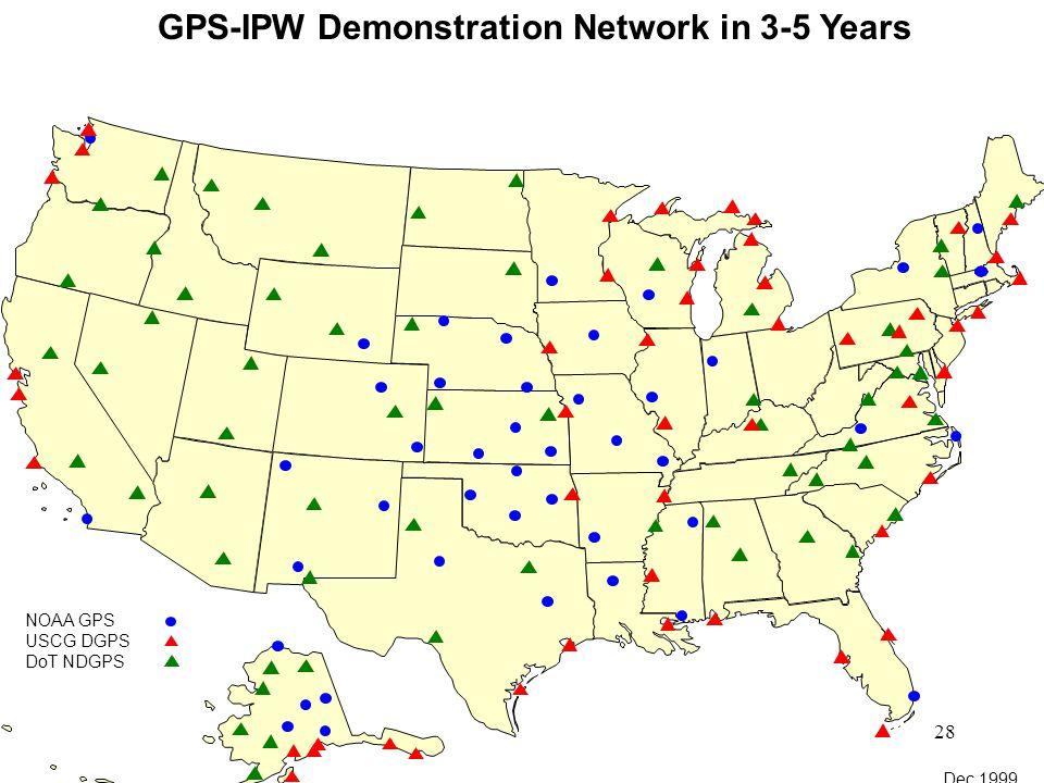 28 GPS-IPW Demonstration Network in 3-5 Years Dec 1999
