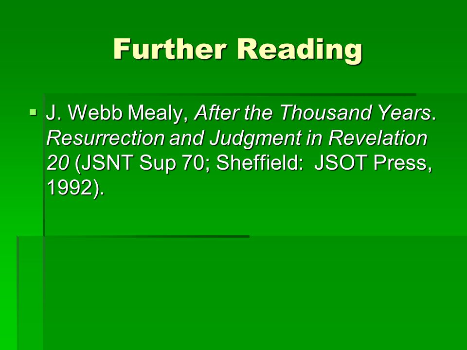 Further Reading  J.Webb Mealy, After the Thousand Years.