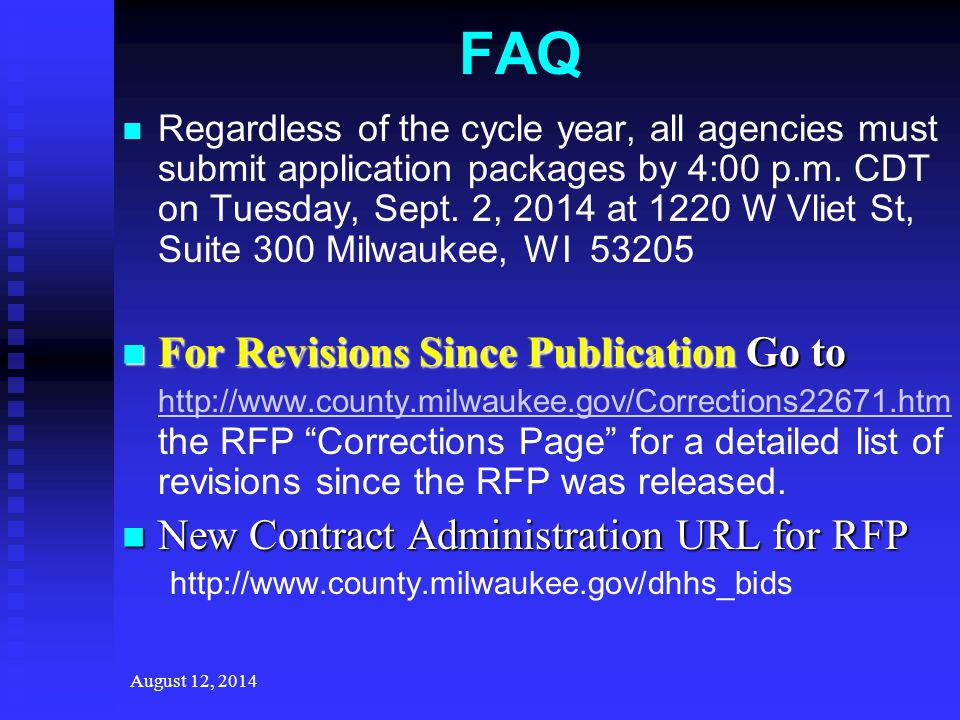 FAQ Regardless of the cycle year, all agencies must submit application packages by 4:00 p.m.