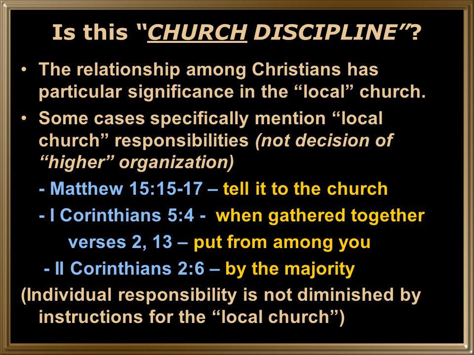 Is this CHURCH DISCIPLINE .