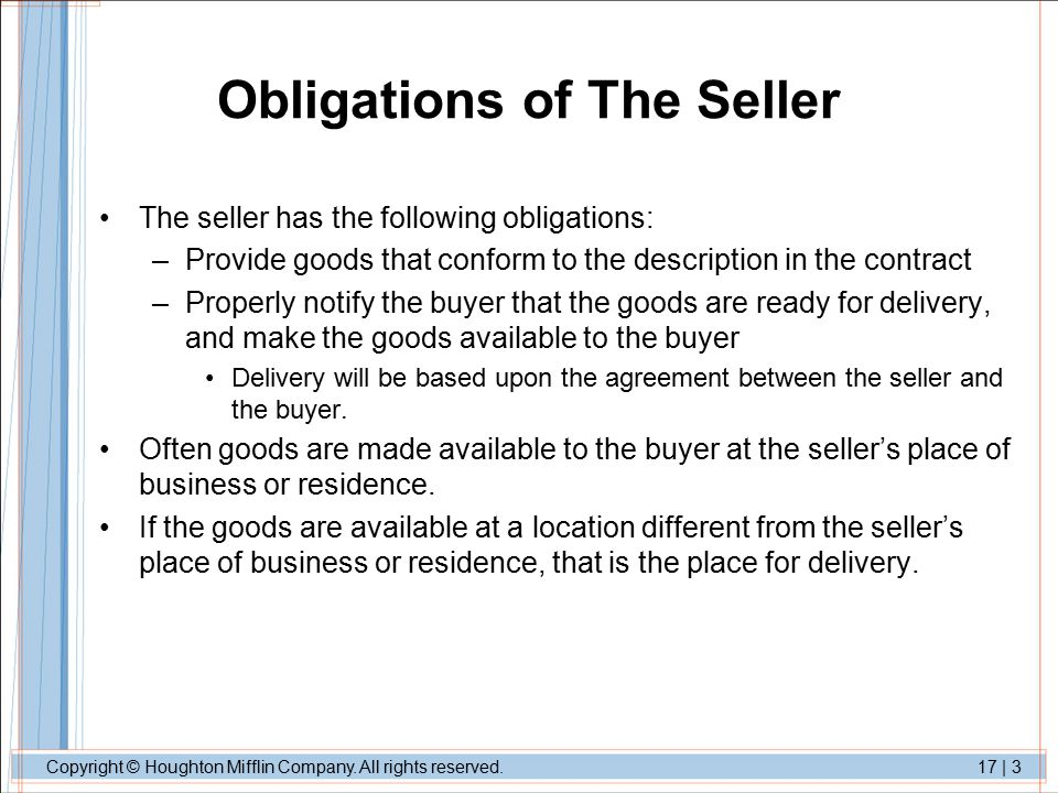 Copyright © Houghton Mifflin Company. All rights reserved.17 | 3 Obligations of The Seller The seller has the following obligations: –Provide goods th