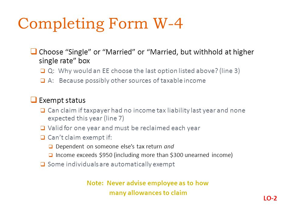 Completing Form W-4  Choose Single or Married or Married, but withhold at higher single rate box  Q: Why would an EE choose the last option listed above.
