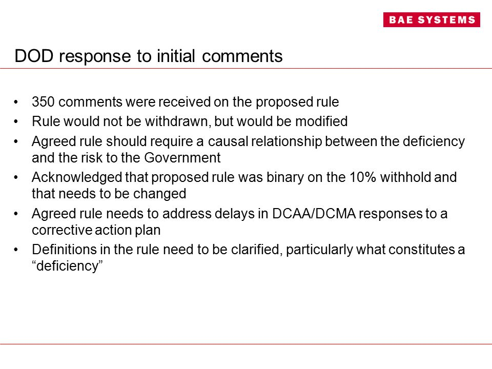DOD response to initial comments 350 comments were received on the proposed rule Rule would not be withdrawn, but would be modified Agreed rule should