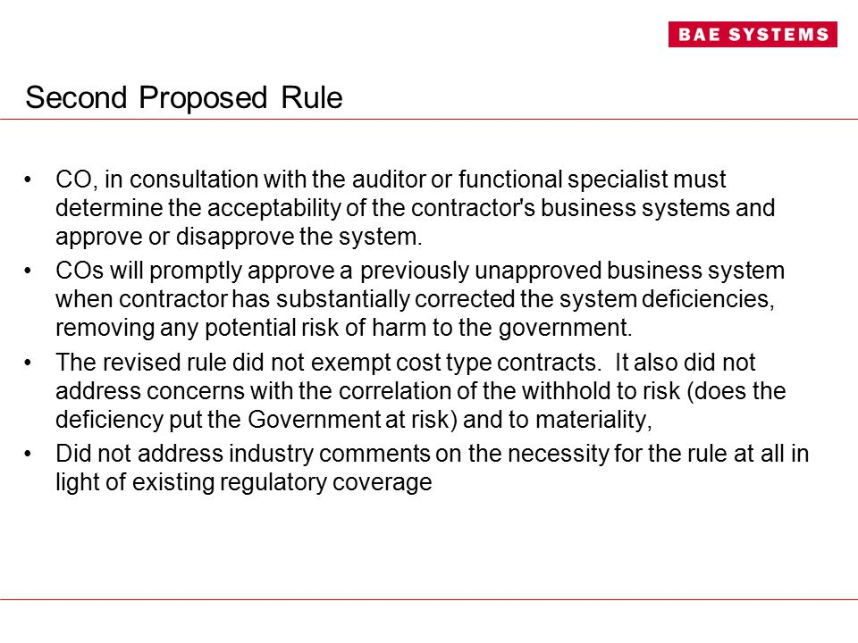 Second Proposed Rule CO, in consultation with the auditor or functional specialist must determine the acceptability of the contractor's business syste