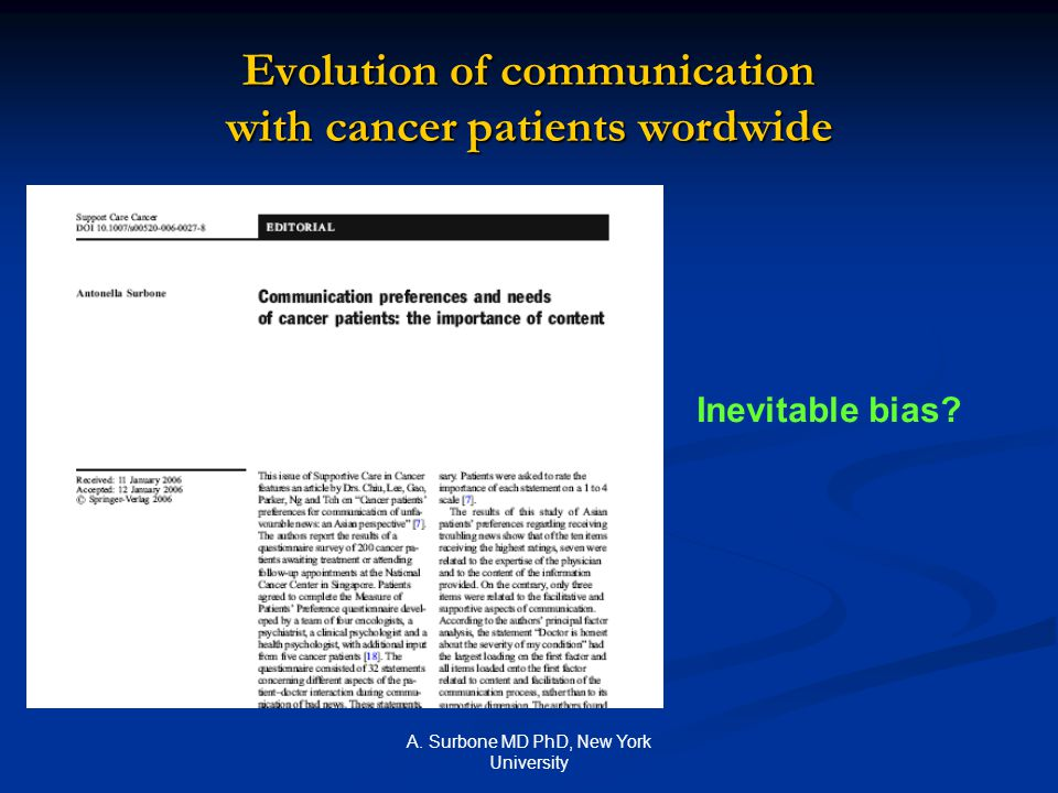A. Surbone MD PhD, New York University Evolution of communication with cancer patients wordwide Inevitable bias?