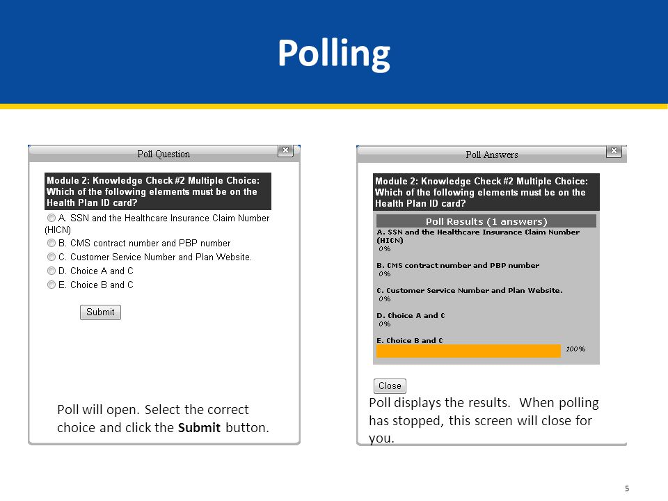 Polling Poll will open.Select the correct choice and click the Submit button.