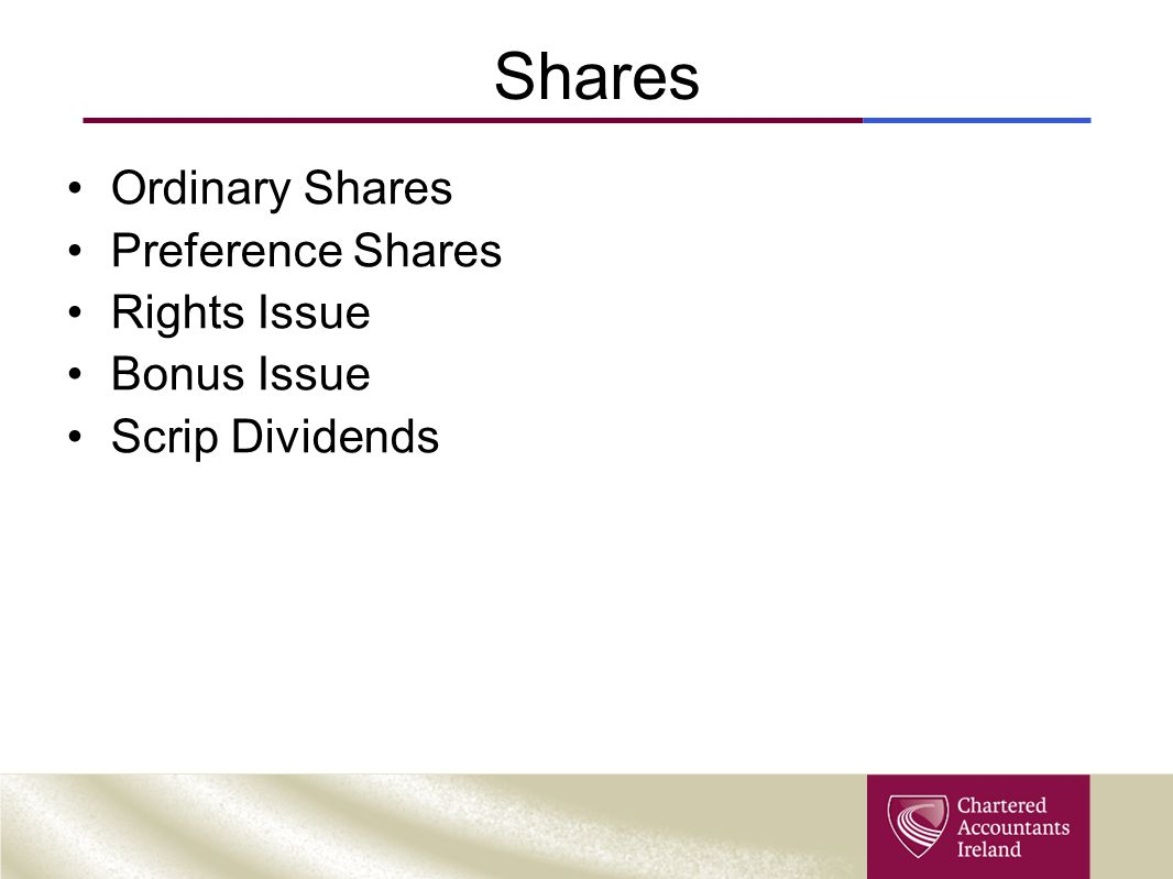 Shares Ordinary Shares Preference Shares Rights Issue Bonus Issue Scrip Dividends