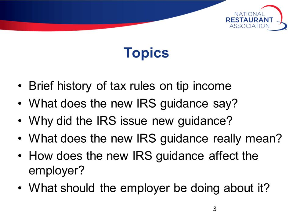 Topics Brief history of tax rules on tip income What does the new IRS guidance say.