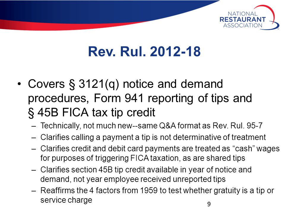 Expanded Tip Examinations by IRS In addition to auditing to determine whether tips were underreported, IRS will examine gratuity practices (e.g., banquets, large parties, and other auto-gratuity settings) If gratuities previously treated as tips are retroactively recharacterized as service charges (i.e., wages), employer will be liable for any underwithheld employee FICA taxes and for failing to withhold income taxes at 25% –Payroll tax assessment could be applied to all open years 20