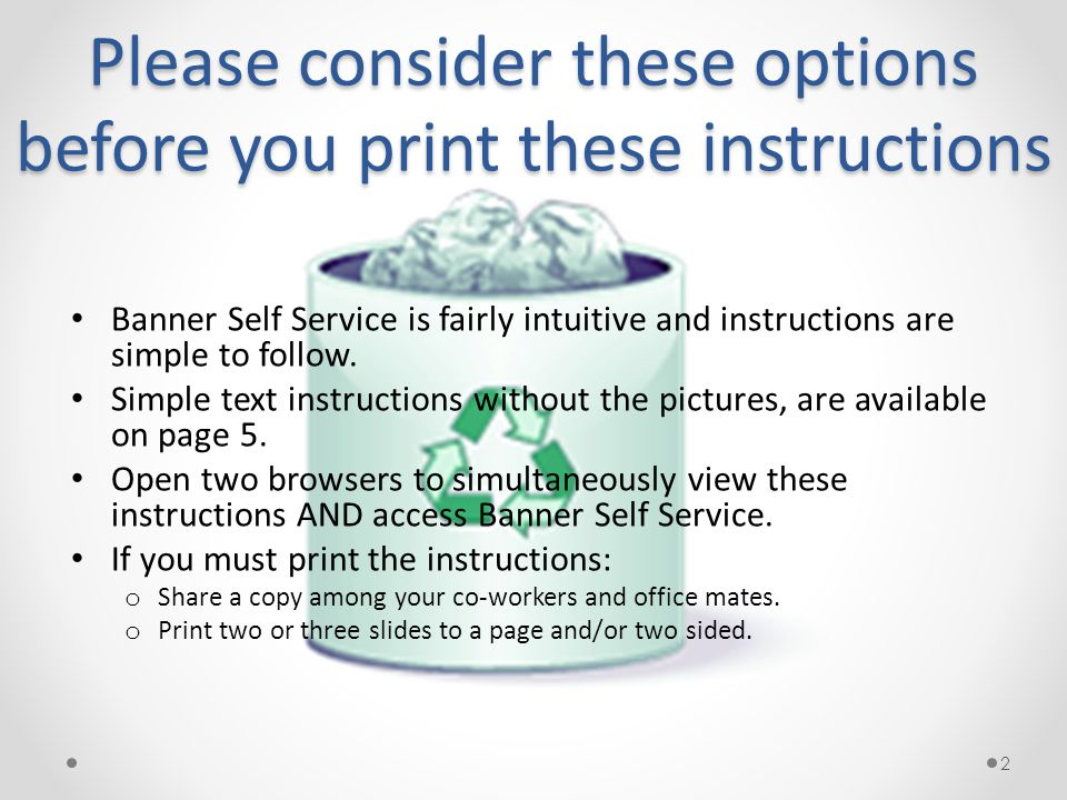 Please consider these options before you print these instructions Banner Self Service is fairly intuitive and instructions are simple to follow.