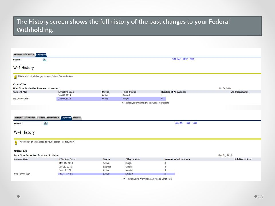 The History screen shows the full history of the past changes to your Federal Withholding. 25