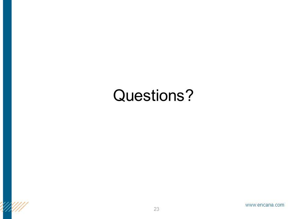 www.encana.com 23 Questions