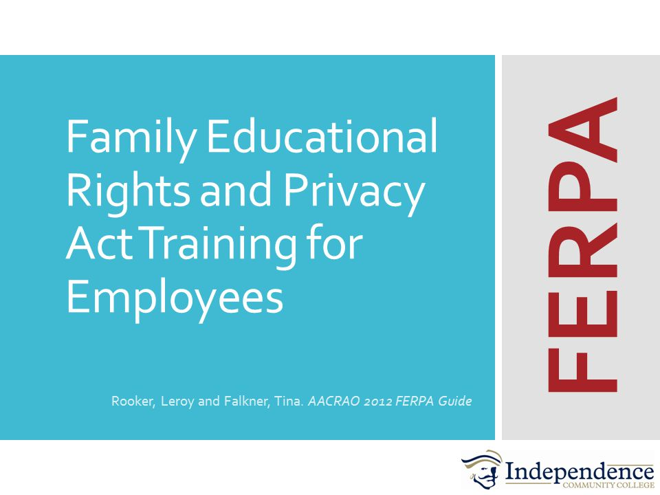 Family Educational Rights and Privacy Act Training for Employees Rooker, Leroy and Falkner, Tina.