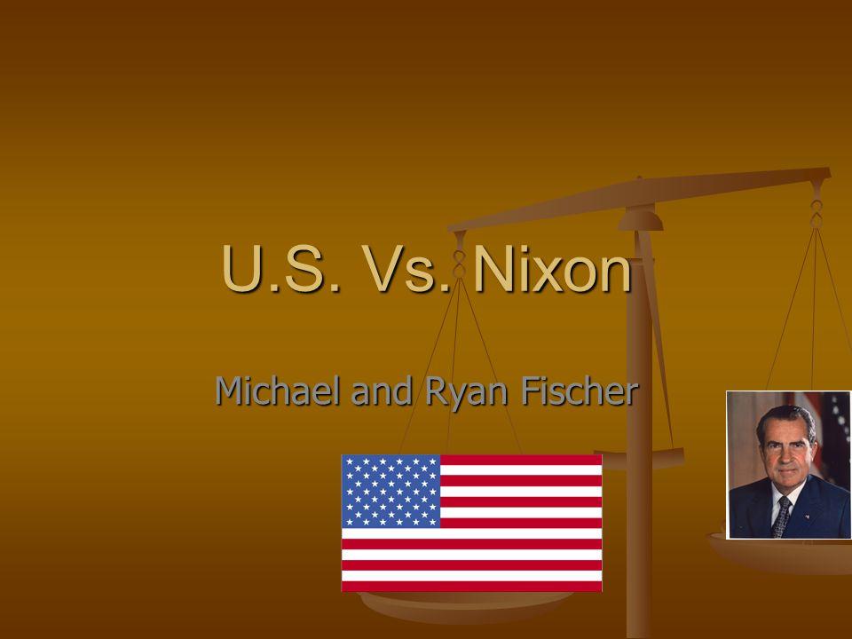 U.S. Vs. Nixon Michael and Ryan Fischer