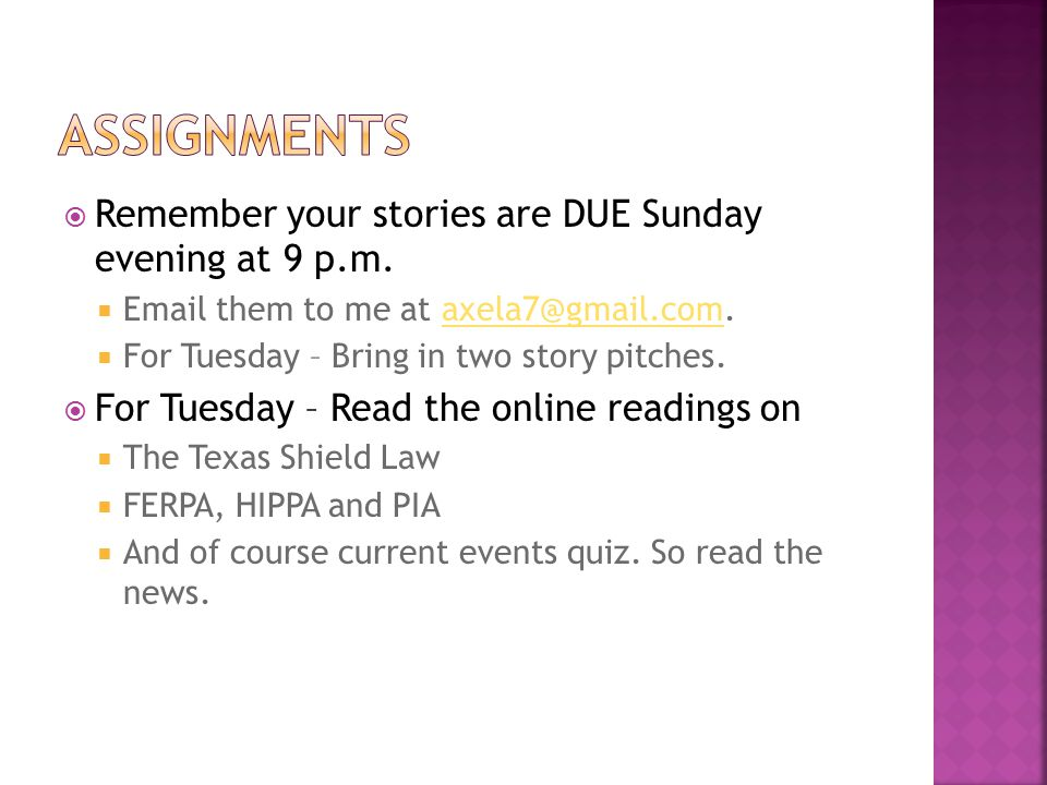  Remember your stories are DUE Sunday evening at 9 p.m.