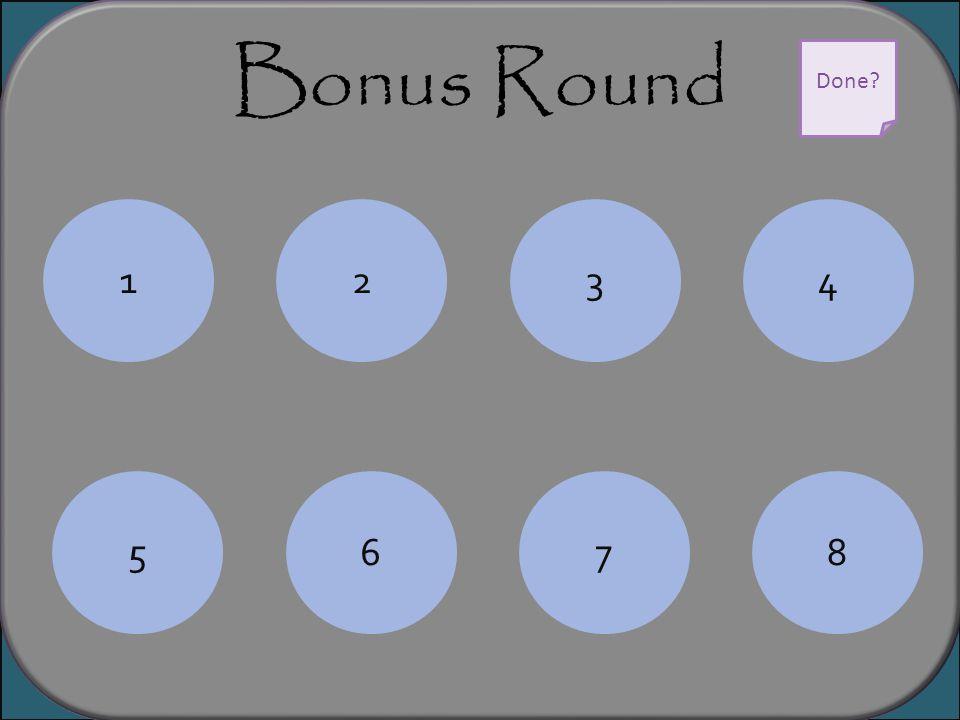 Bonus Round 1234 5678 Done