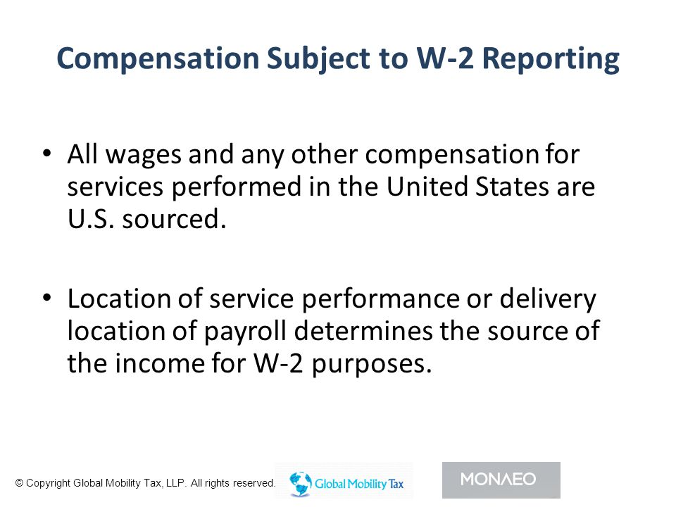 Compensation Subject to W-2 Reporting All wages and any other compensation for services performed in the United States are U.S.