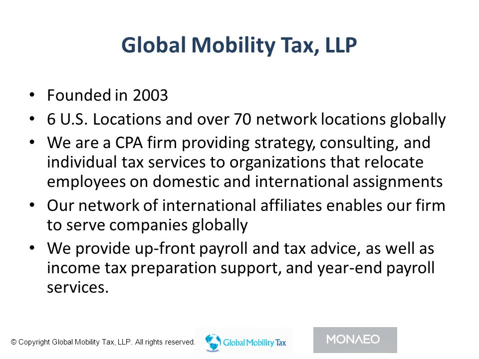 Questions? © Copyright Global Mobility Tax LLP and Monaeo Inc. All rights reserved.