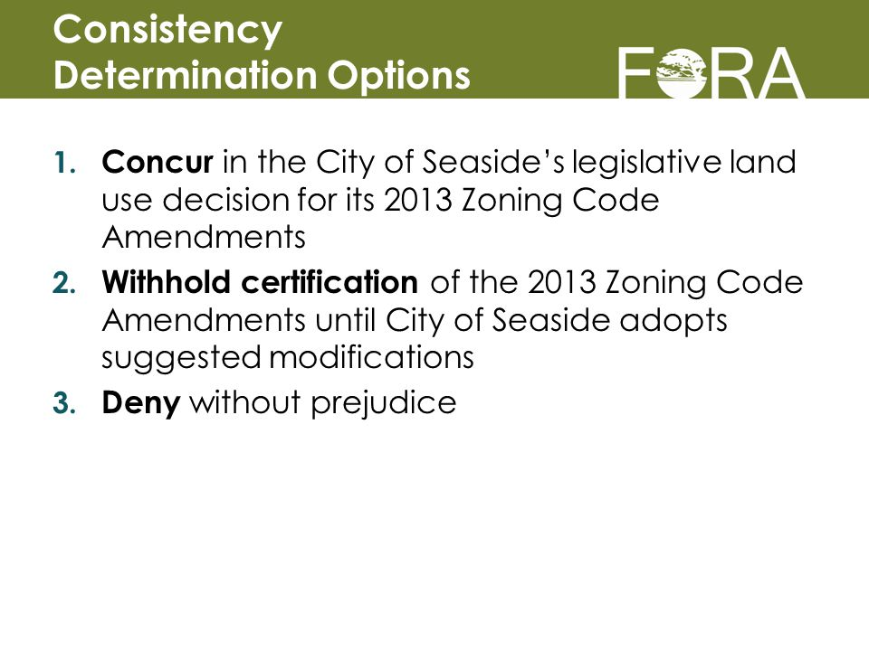 1. Concur in the City of Seaside's legislative land use decision for its 2013 Zoning Code Amendments 2. Withhold certification of the 2013 Zoning Code