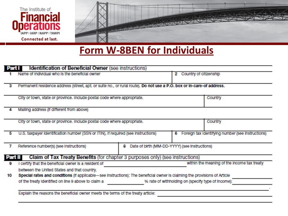 Connected at last. Form W-8BEN for Individuals