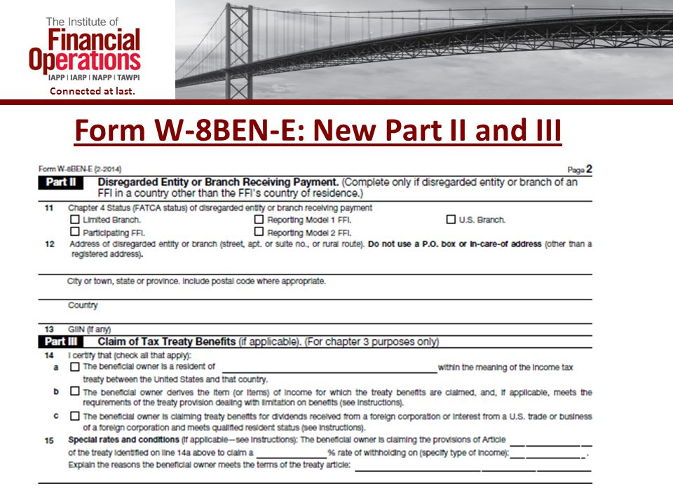 Connected at last. Form W-8BEN-E: New Part II and III