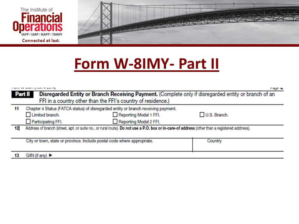 Connected at last. Form W-8IMY- Part II