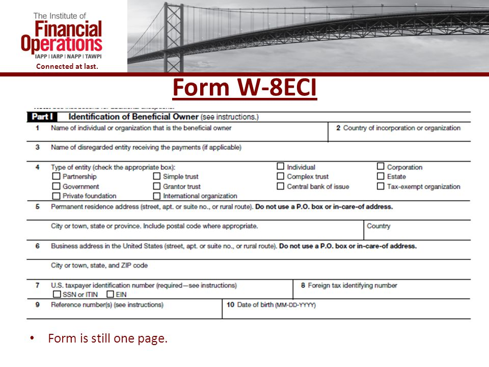 Connected at last. Form W-8ECI Form is still one page.
