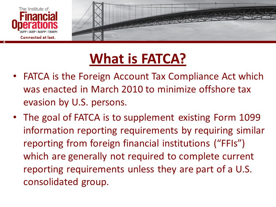 Connected at last.4 What is FATCA.