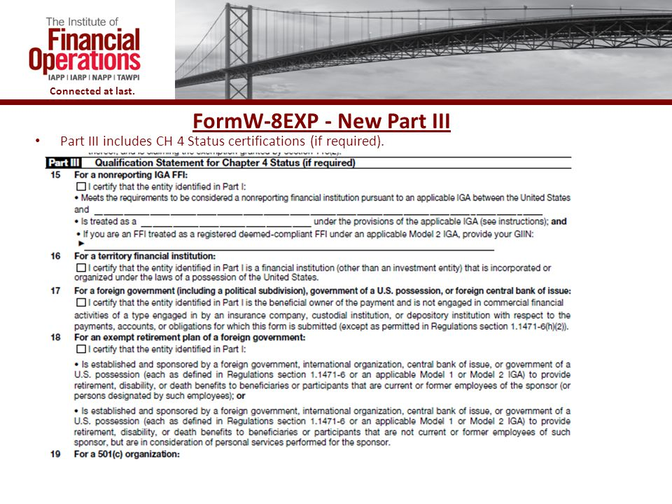 Connected at last. FormW-8EXP - New Part III Part III includes CH 4 Status certifications (if required).