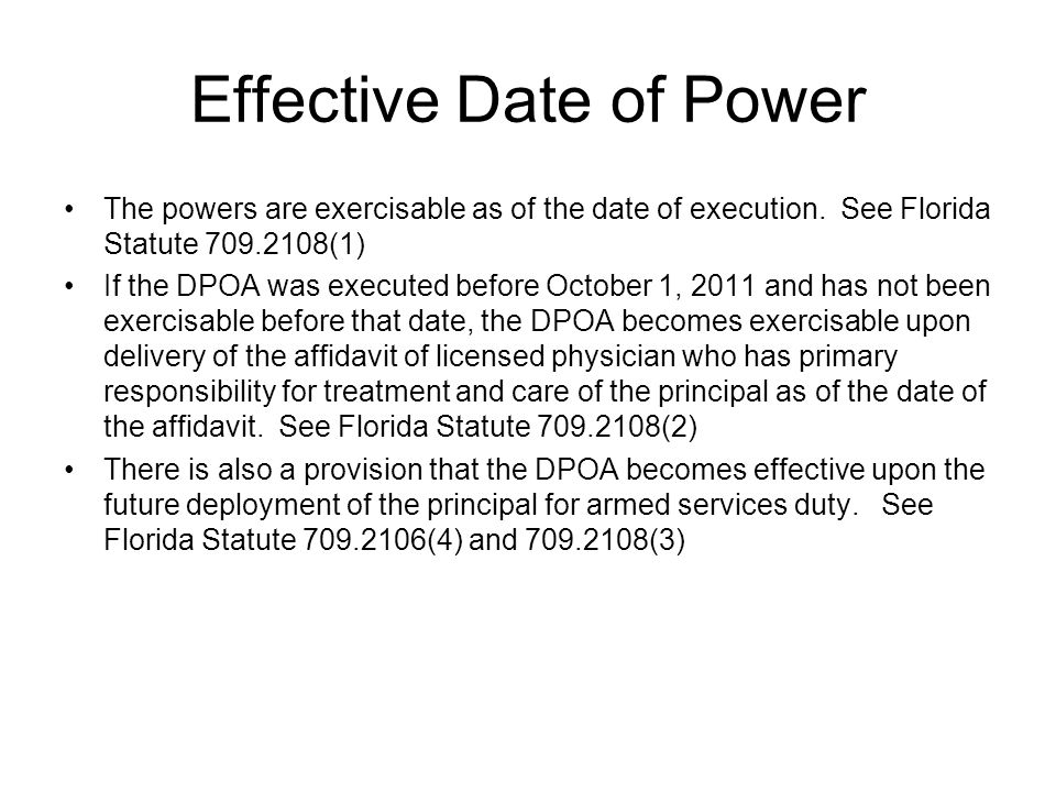 Effective Date of Power The powers are exercisable as of the date of execution.