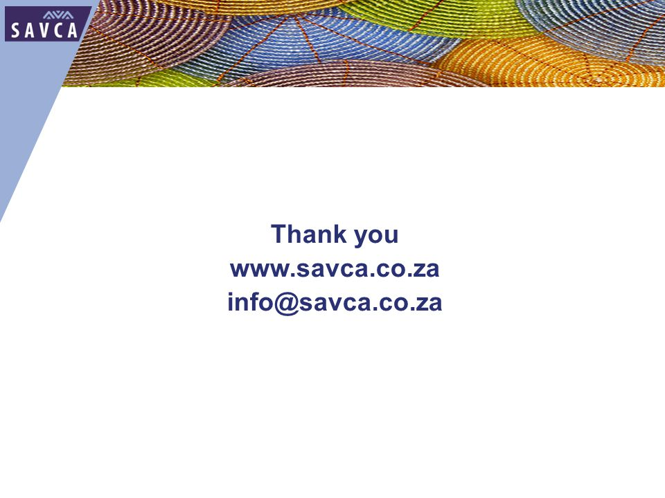 Thank you www.savca.co.za info@savca.co.za