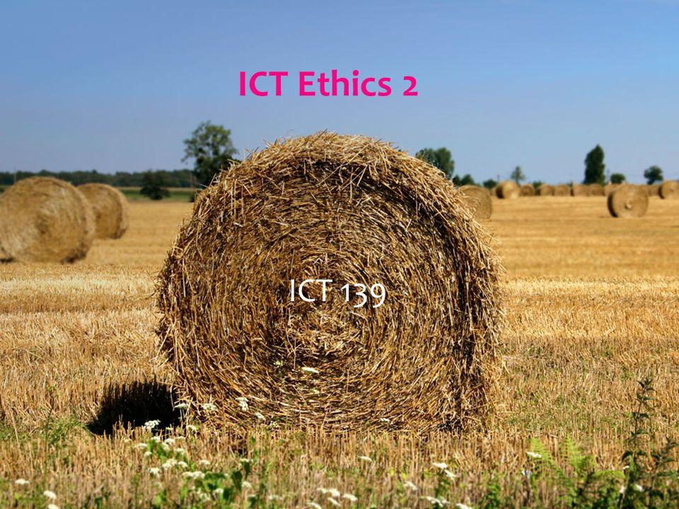 ICT Ethics 2 ICT 139