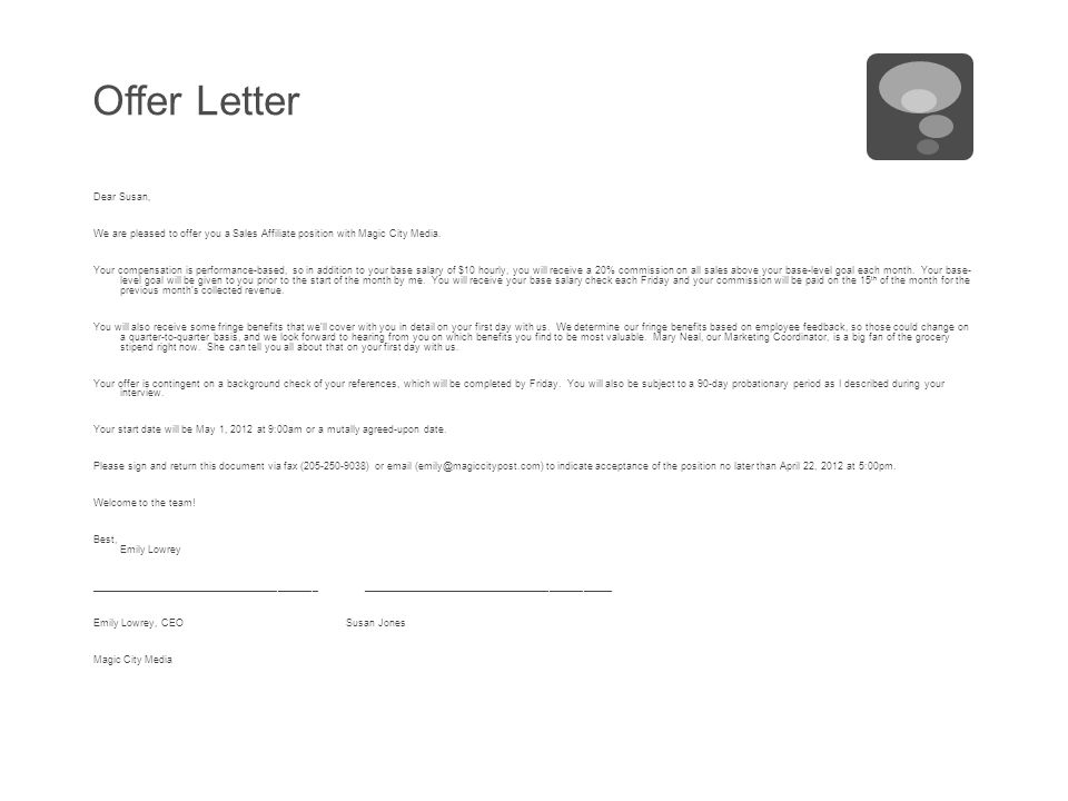 Offer Letter Dear Susan, We are pleased to offer you a Sales Affiliate position with Magic City Media.