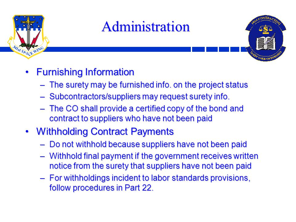12 Administration Furnishing InformationFurnishing Information –The surety may be furnished info.